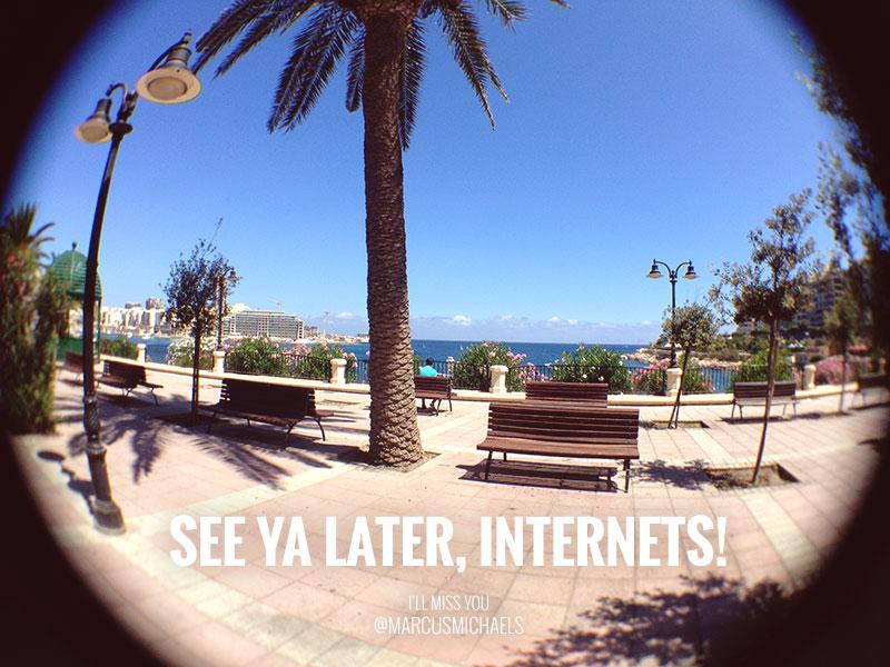 See ya later, internets!
